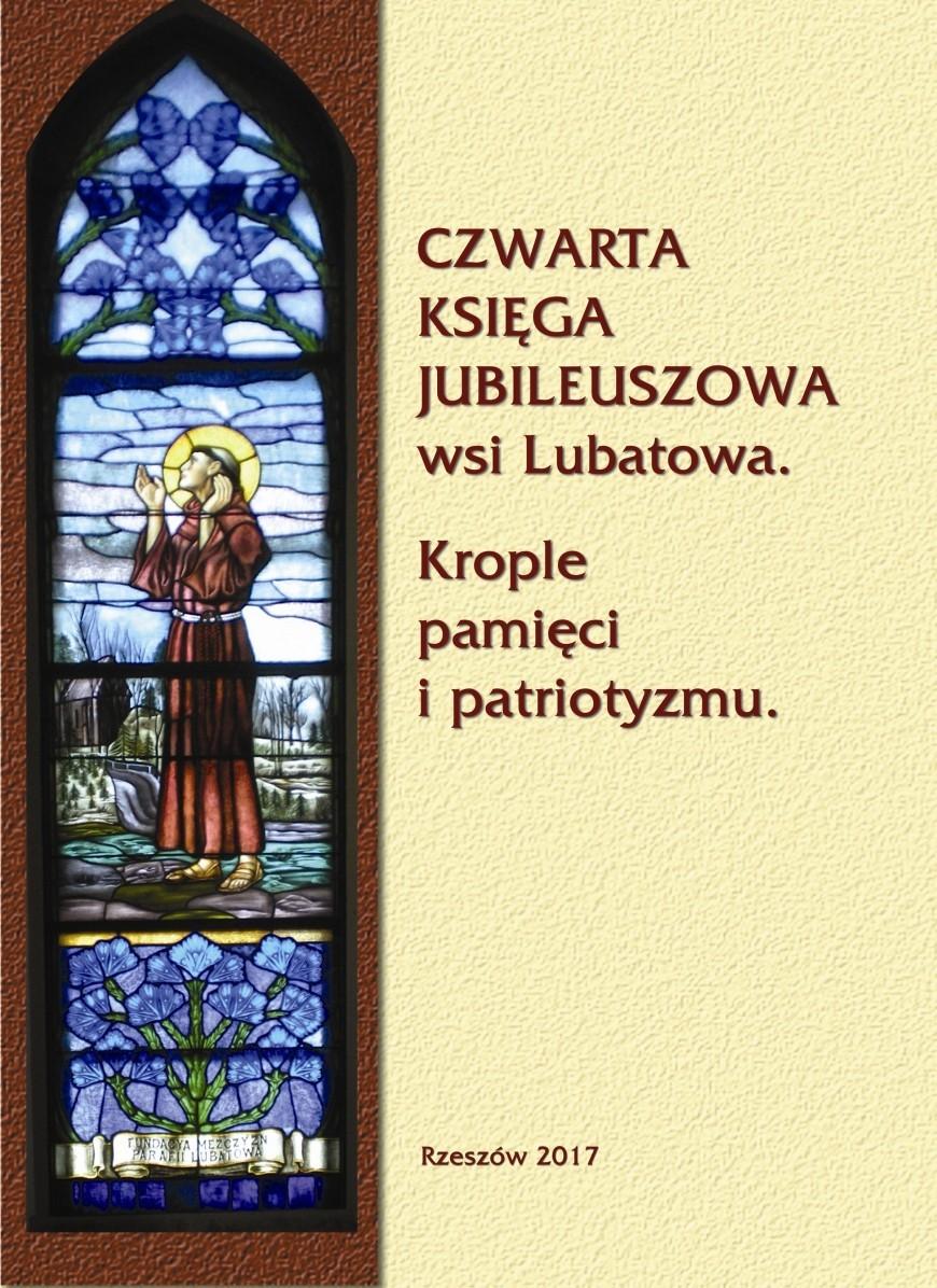 IV Księga Jubileuszowa wsi Lubatowa. Krople Pamięci i Patriotyzmu