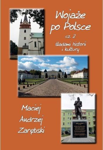 Wojaże po Polsce – śladami historii i kultury część 2