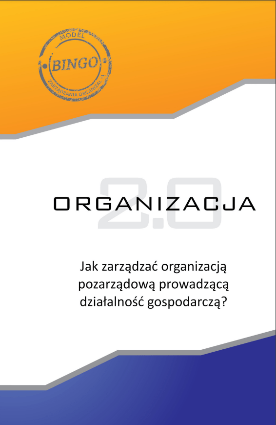 Organizacja 2.0. Jak zarządzać organizacją pozarządową prowadzącą działalność gospodarczą?