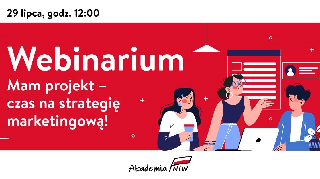 """Webinarium pn. """"Mam projekt – czas na strategię marketingową!"""""""